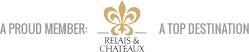 A Proud Member: Relais & Chateaux - A Top Destination